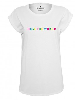 Be Famous Women Rolled T-Shirt heal the world white